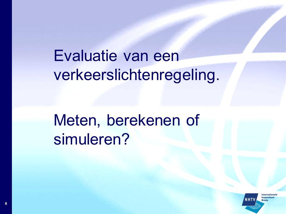 6 Evaluatie van een verkeerslichtenregeling. Meten, berekenen of simuleren?