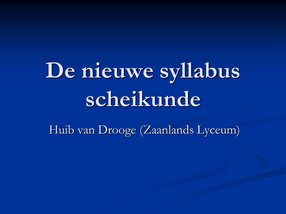 De nieuwe syllabus scheikunde Huib van Drooge (Zaanlands Lyceum)