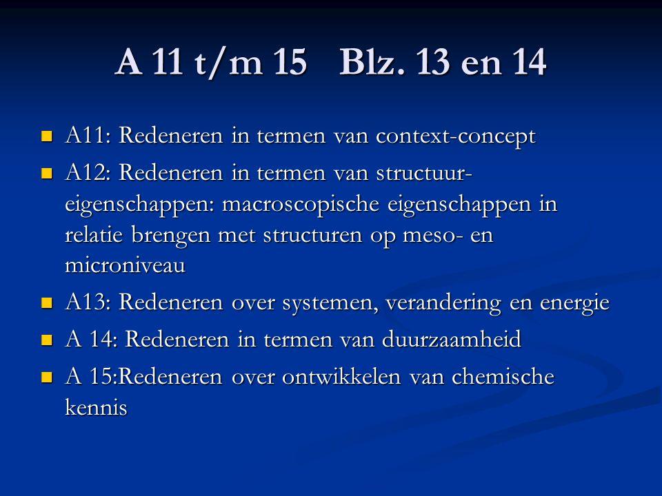 A 11 t/m 15 Blz. 13 en 14 A11: Redeneren in termen van context-concept A11: Redeneren in termen van context-concept A12: Redeneren in termen van struc