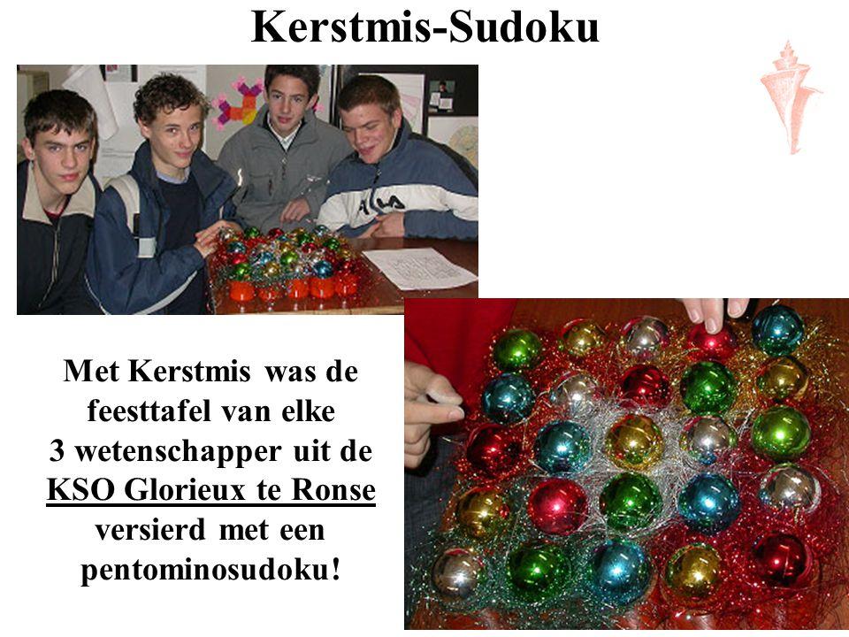 Kerstmis-Sudoku Met Kerstmis was de feesttafel van elke 3 wetenschapper uit de KSO Glorieux te Ronse versierd met een pentominosudoku! KSO Glorieux te