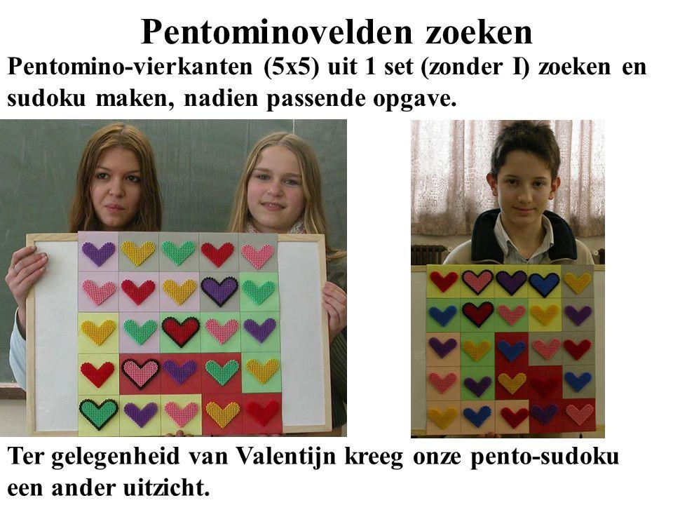 Pentominovelden zoeken Pentomino-vierkanten (5x5) uit 1 set (zonder I) zoeken en sudoku maken, nadien passende opgave. Ter gelegenheid van Valentijn k
