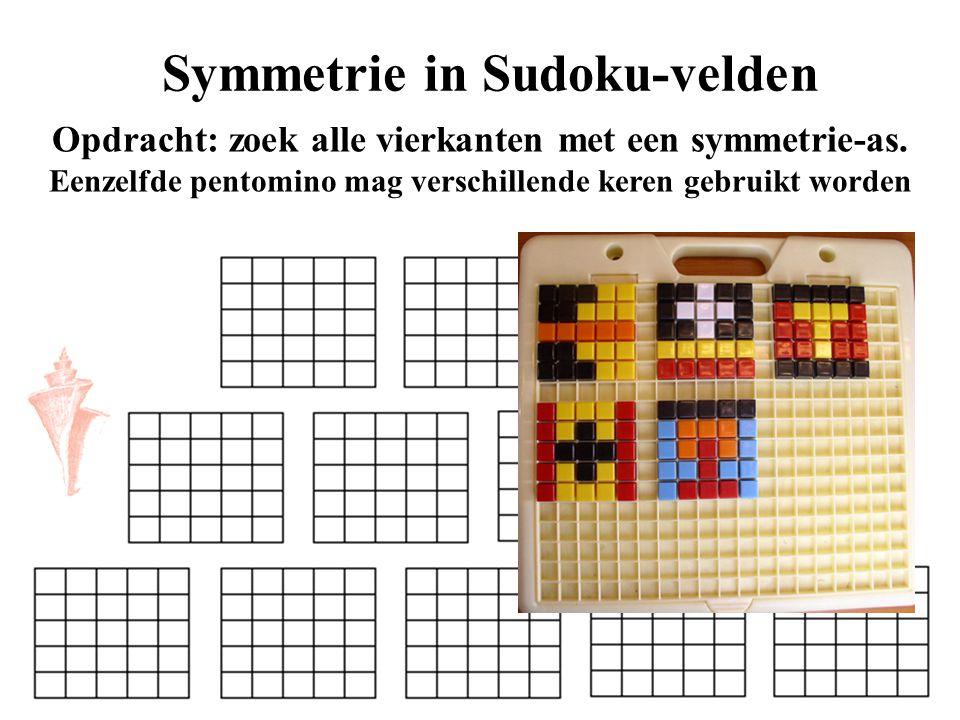 Symmetrie in Sudoku-velden Opdracht: zoek alle vierkanten met een symmetrie-as. Eenzelfde pentomino mag verschillende keren gebruikt worden