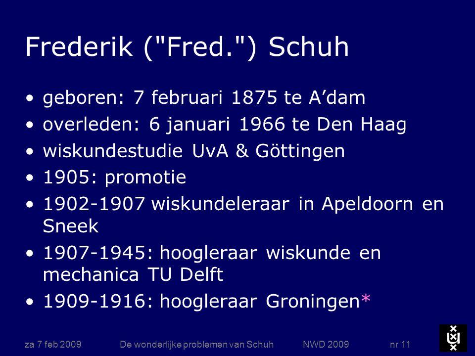 za 7 feb 2009De wonderlijke problemen van Schuh NWD 2009 nr 11 Frederik (