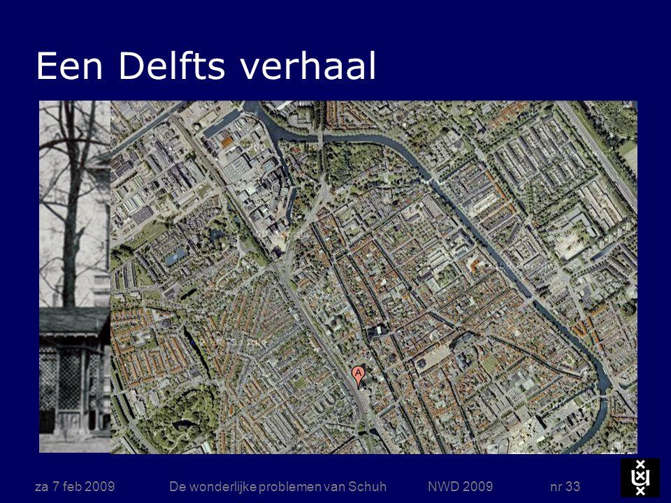 za 7 feb 2009De wonderlijke problemen van Schuh NWD 2009 nr 33 Een Delfts verhaal
