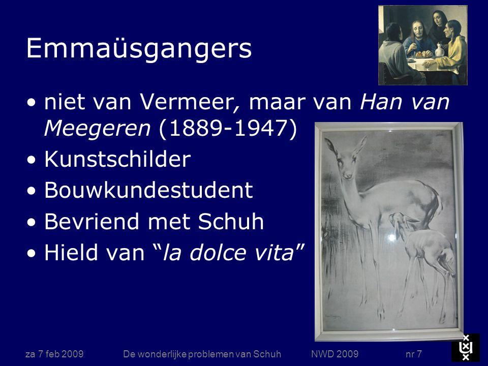 za 7 feb 2009De wonderlijke problemen van Schuh NWD 2009 nr 7 Emmaüsgangers niet van Vermeer, maar van Han van Meegeren (1889-1947) Kunstschilder Bouw