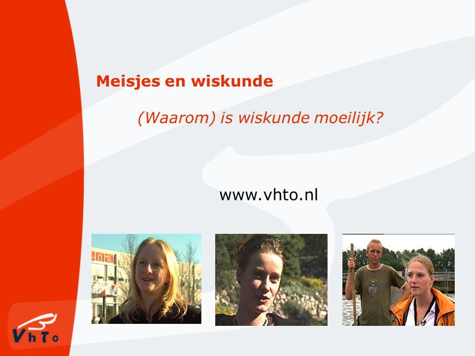 Meisjes en wiskunde (Waarom) is wiskunde moeilijk? www.vhto.nl