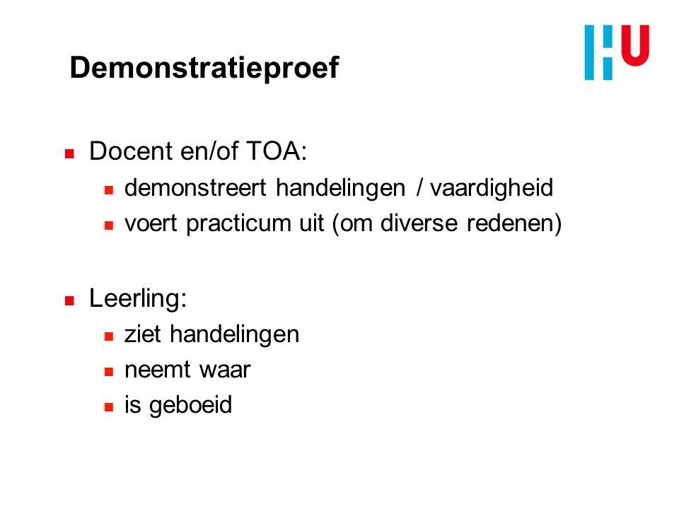Demonstratieproef n Docent en/of TOA: n demonstreert handelingen / vaardigheid n voert practicum uit (om diverse redenen) n Leerling: n ziet handeling