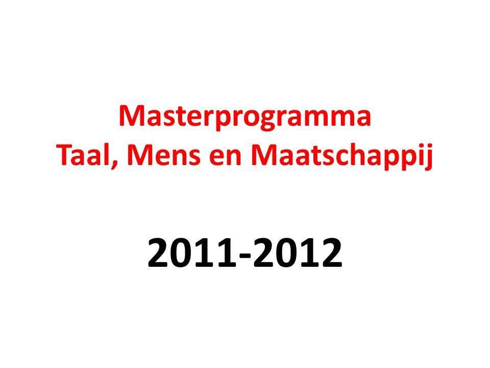 Masterprogramma Taal, Mens en Maatschappij 2011-2012