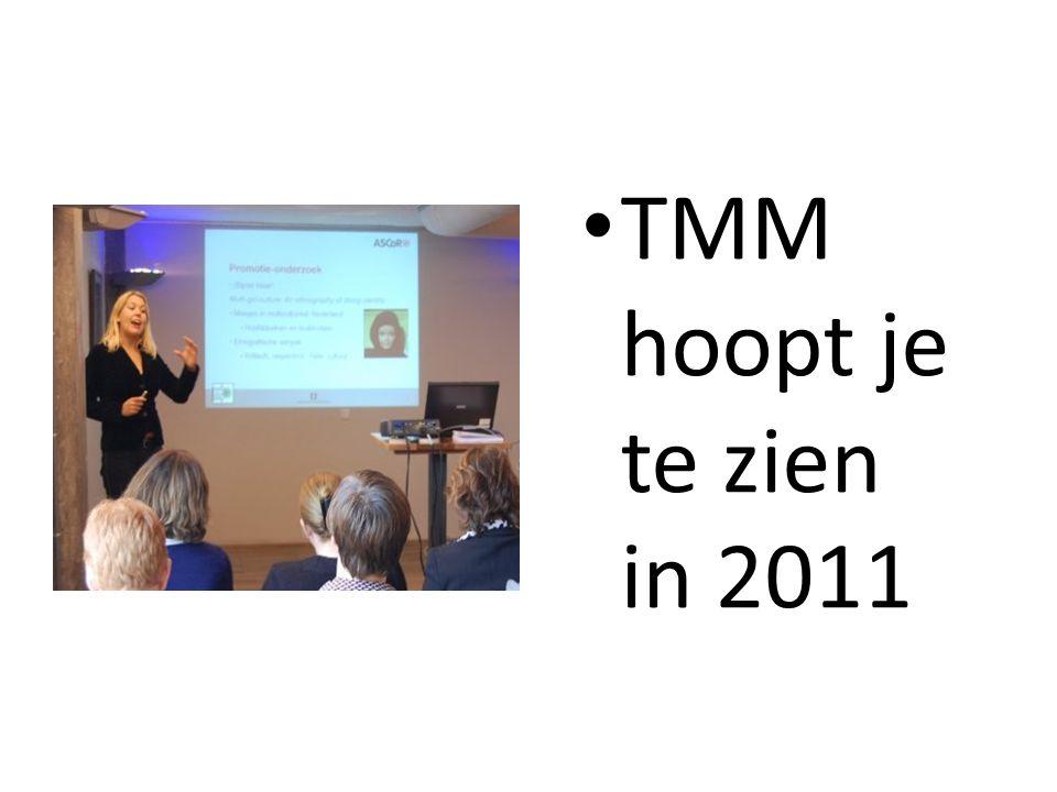TMM hoopt je te zien in 2011