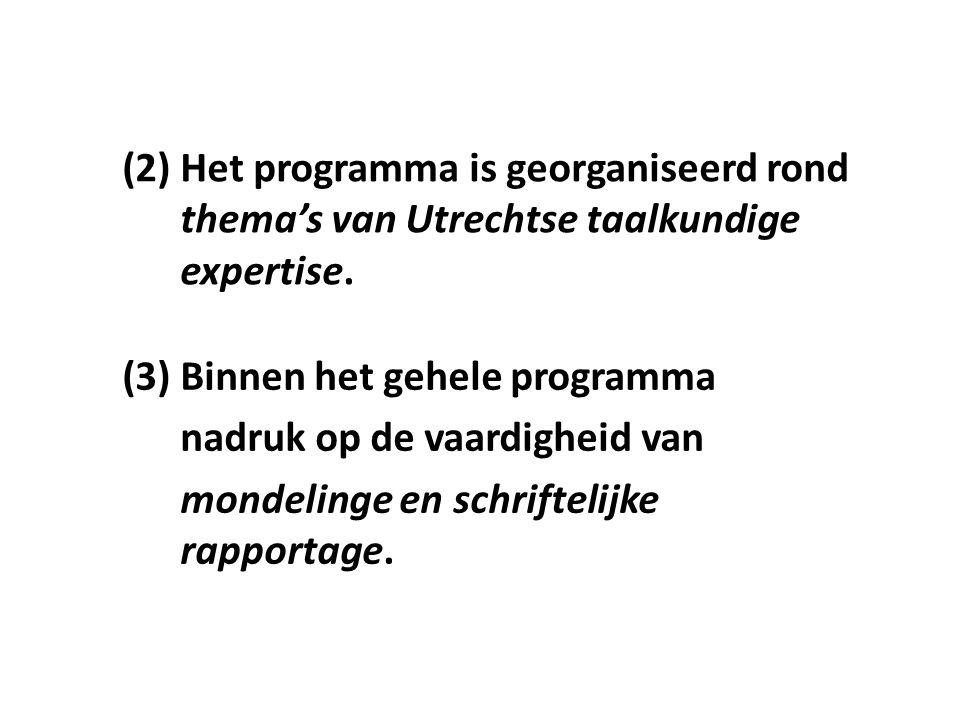 (2) Het programma is georganiseerd rond thema's van Utrechtse taalkundige expertise.