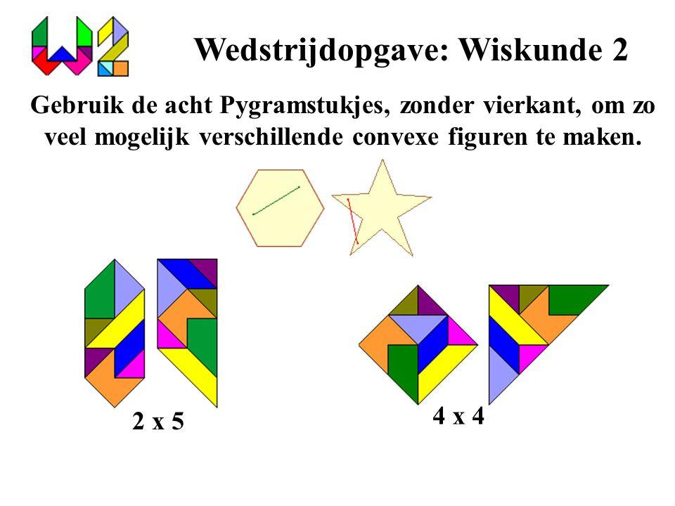 Wedstrijdopgave: Wiskunde 2 Gebruik de acht Pygramstukjes, zonder vierkant, om zo veel mogelijk verschillende convexe figuren te maken. 2 x 5 4 x 4
