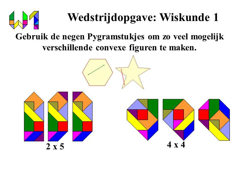 Wedstrijdopgave: Wiskunde 1 Gebruik de negen Pygramstukjes om zo veel mogelijk verschillende convexe figuren te maken. 2 x 5 4 x 4