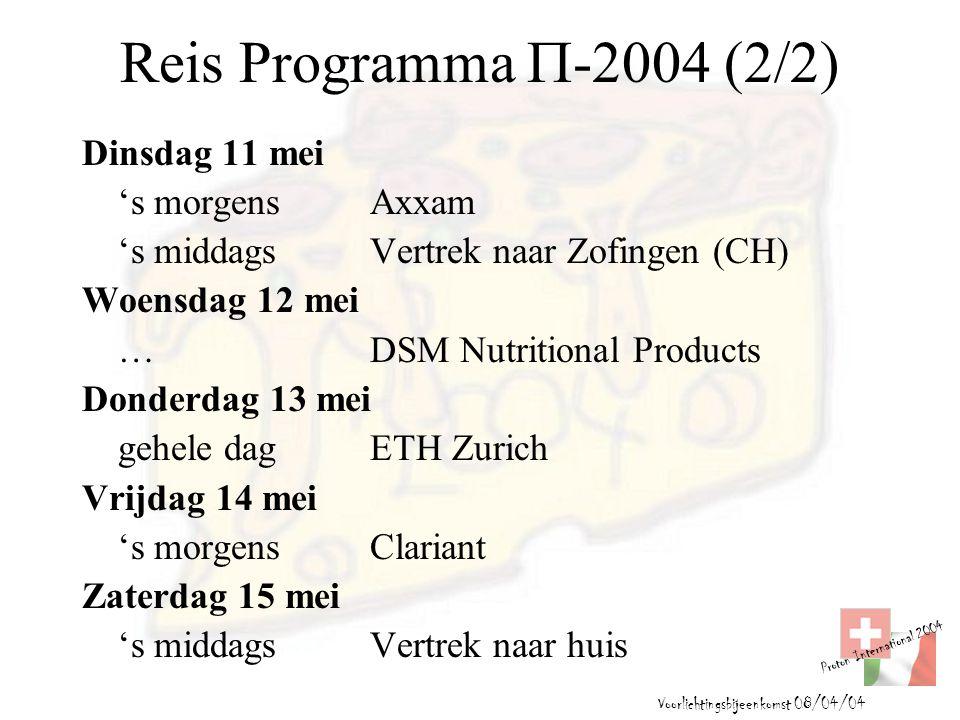 Proton International 2004 Voorlichtingsbijeenkomst 08/04/04 Reis Programma  -2004 (2/2) Dinsdag 11 mei 's morgensAxxam 's middagsVertrek naar Zofinge