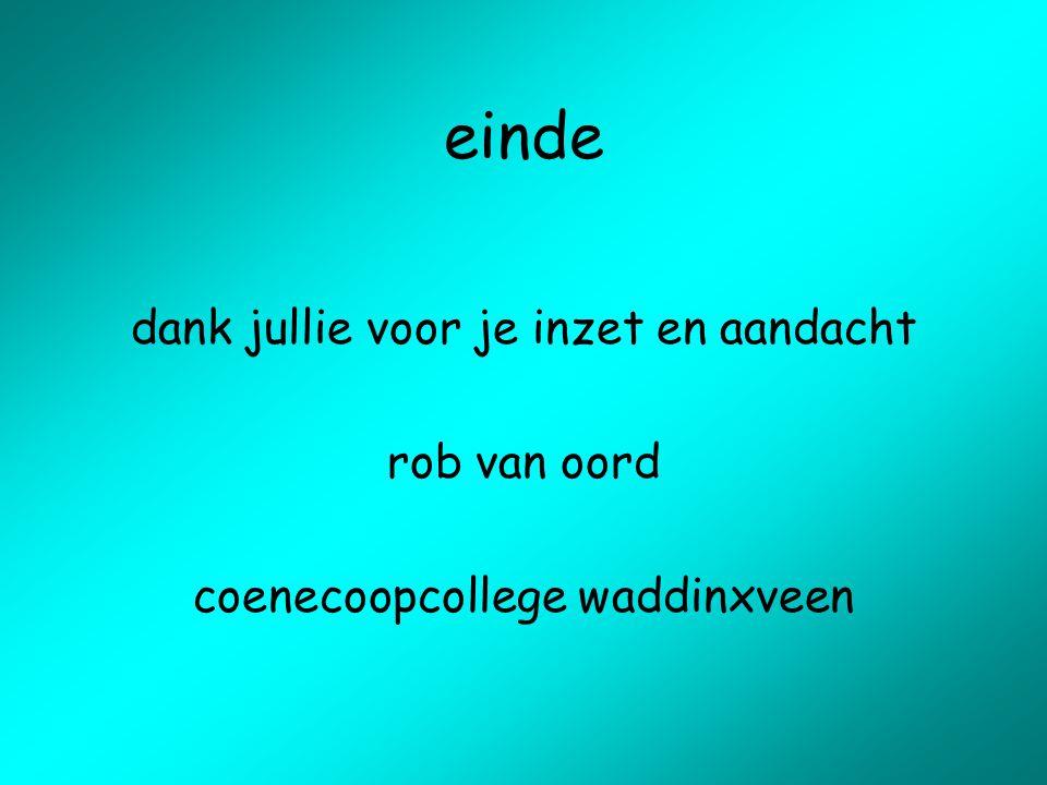 einde dank jullie voor je inzet en aandacht rob van oord coenecoopcollege waddinxveen