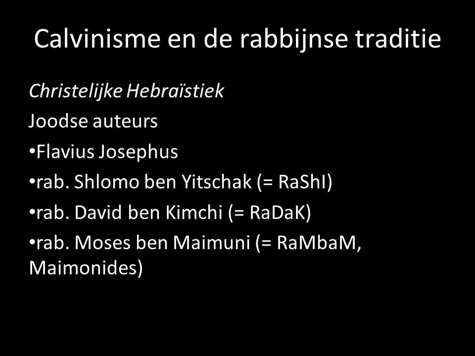 Christelijke Hebraïstiek Joodse auteurs Flavius Josephus rab. Shlomo ben Yitschak (= RaShI) rab. David ben Kimchi (= RaDaK) rab. Moses ben Maimuni (=