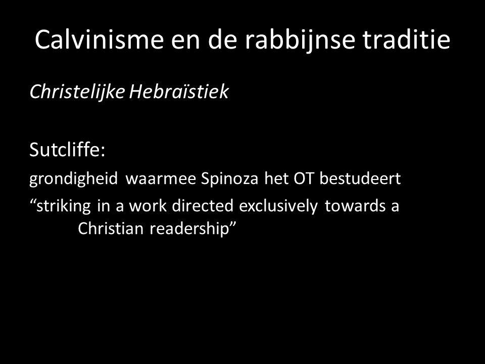 """Calvinisme en de rabbijnse traditie Christelijke Hebraïstiek Sutcliffe: grondigheid waarmee Spinoza het OT bestudeert """"striking in a work directed exc"""