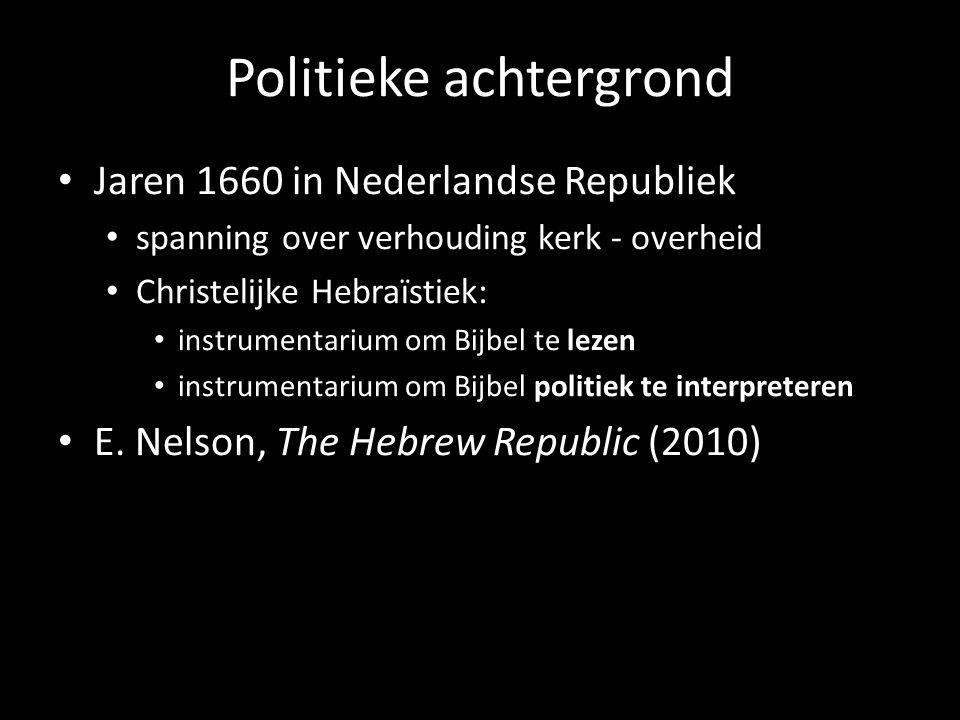 Politieke achtergrond Jaren 1660 in Nederlandse Republiek spanning over verhouding kerk - overheid Christelijke Hebraïstiek: instrumentarium om Bijbel