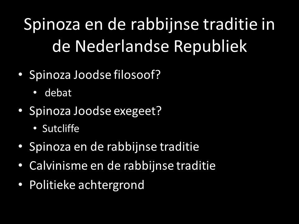Spinoza en de rabbijnse traditie in de Nederlandse Republiek Spinoza Joodse filosoof? debat Spinoza Joodse exegeet? Sutcliffe Spinoza en de rabbijnse