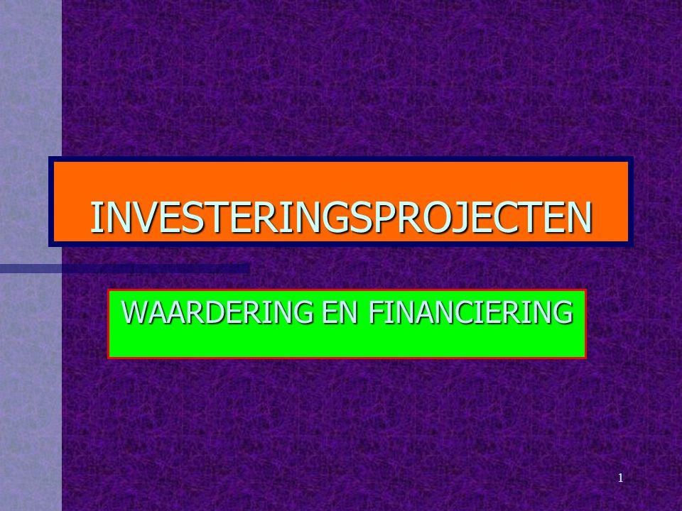 1 INVESTERINGSPROJECTEN WAARDERING EN FINANCIERING