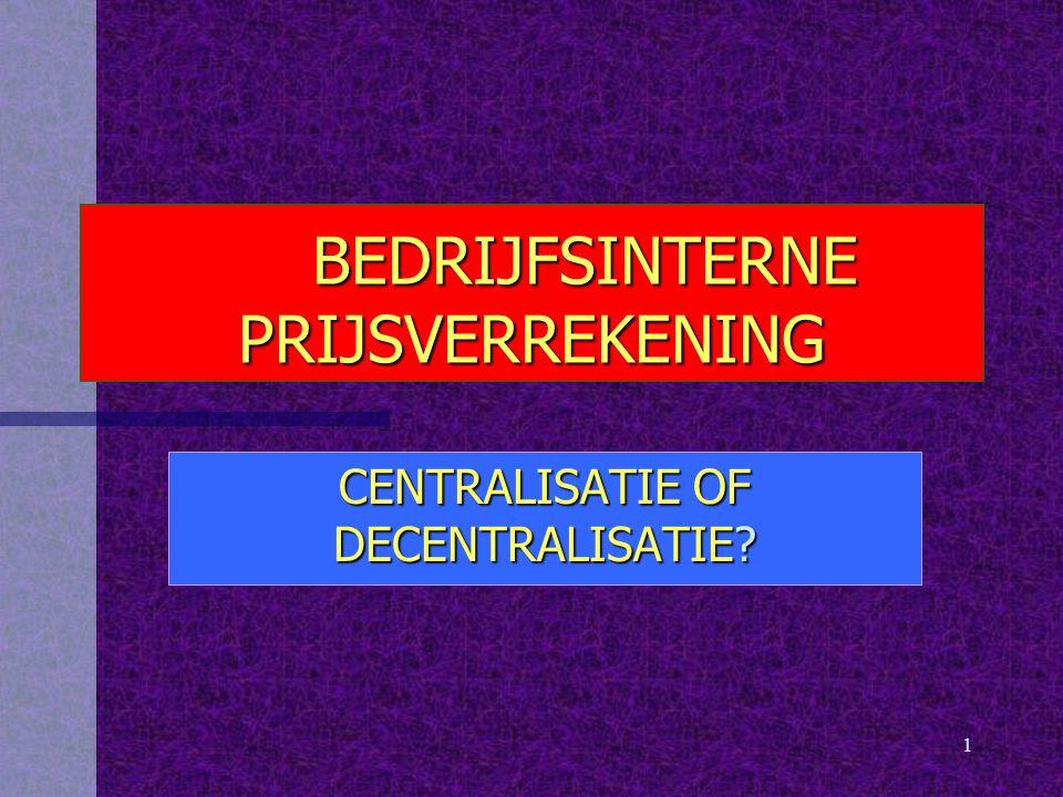 1 BEDRIJFSINTERNE PRIJSVERREKENING CENTRALISATIE OF DECENTRALISATIE