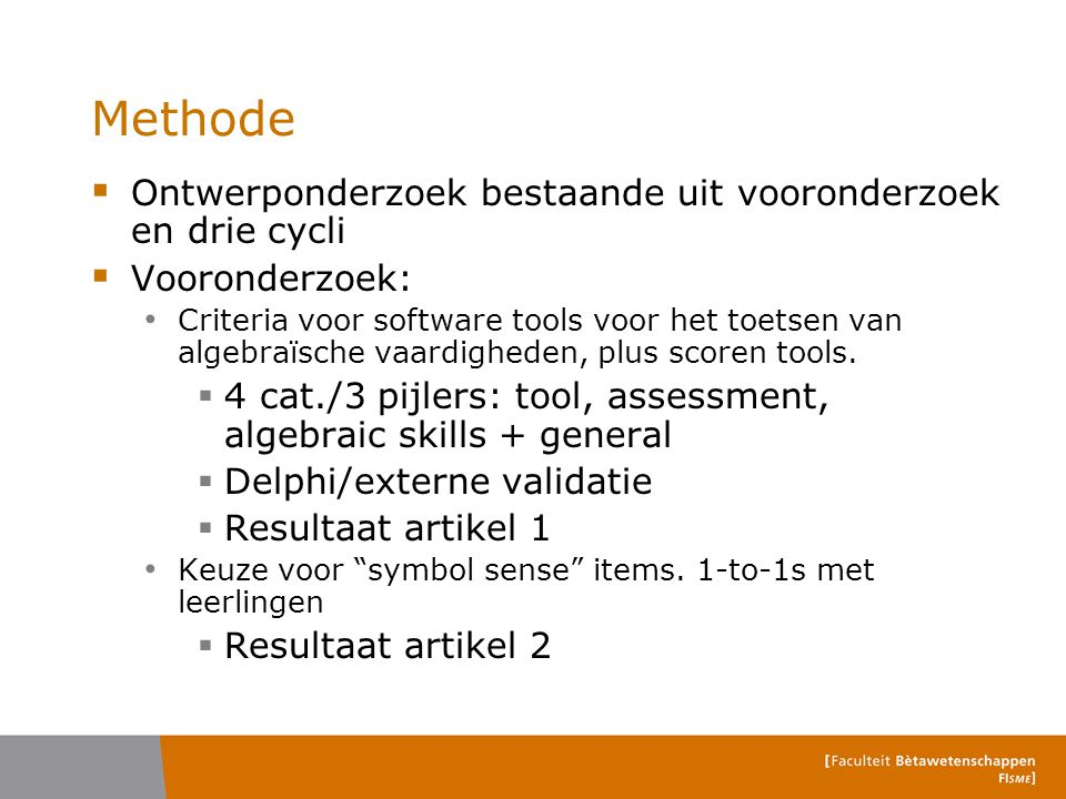 Methode #2  Cycle 1: prototype inzetten 1-to-1s en expert review, kleine groepen.