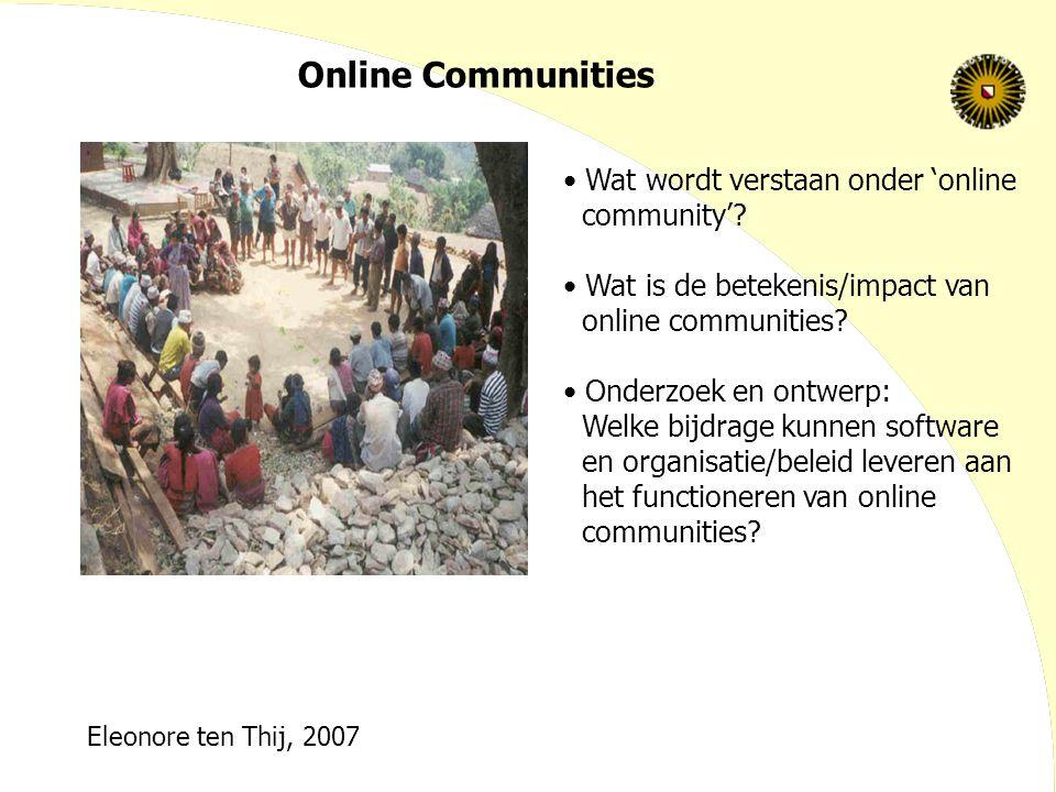 online communities identiteit,relaties,expressie, normen externe factoren temporele structuur systeem infrastructuur (middelen) doelen groepskenmerken Hoe komen online communities tot stand?