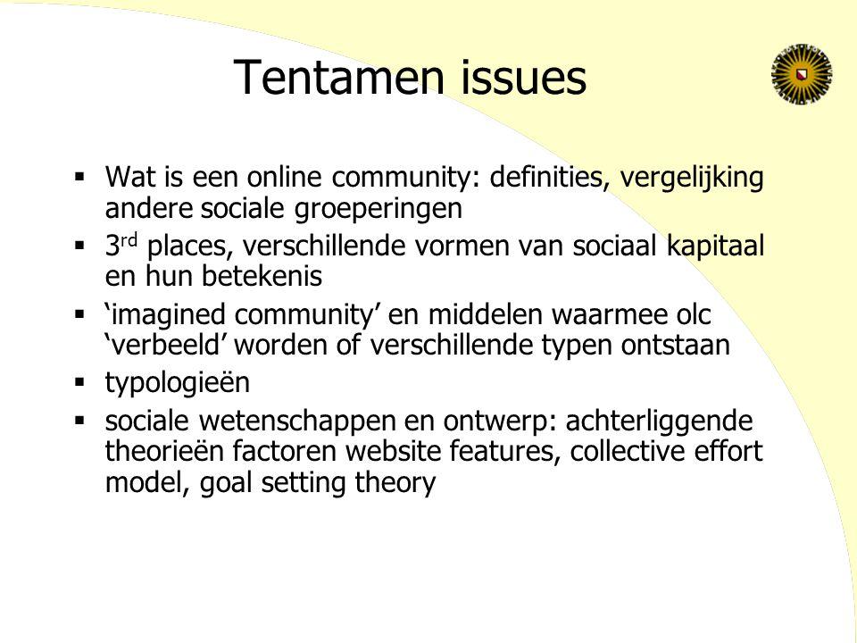 Tentamen issues  Wat is een online community: definities, vergelijking andere sociale groeperingen  3 rd places, verschillende vormen van sociaal ka