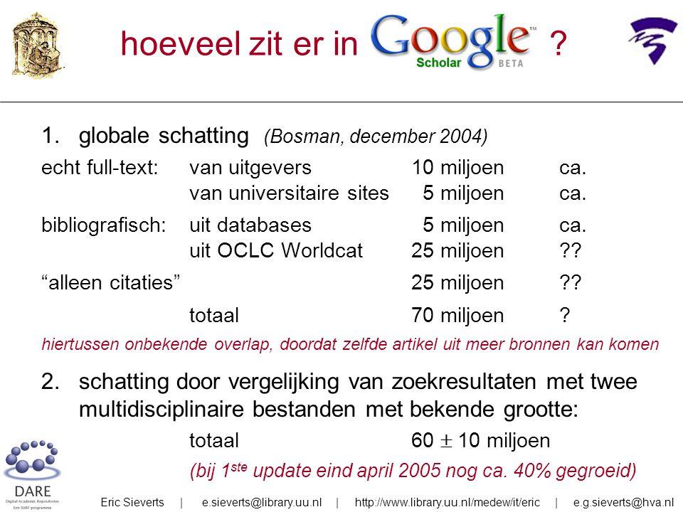 1. globale schatting (Bosman, december 2004) echt full-text: van uitgevers10 miljoenca.
