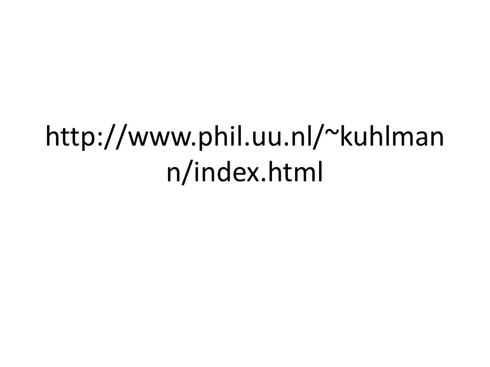 http://www.phil.uu.nl/~kuhlman n/index.html
