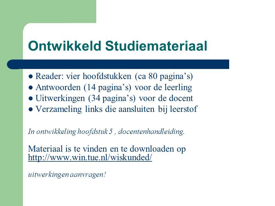 Ontwikkeld Studiemateriaal Reader: vier hoofdstukken (ca 80 pagina's) Antwoorden (14 pagina's) voor de leerling Uitwerkingen (34 pagina's) voor de doc