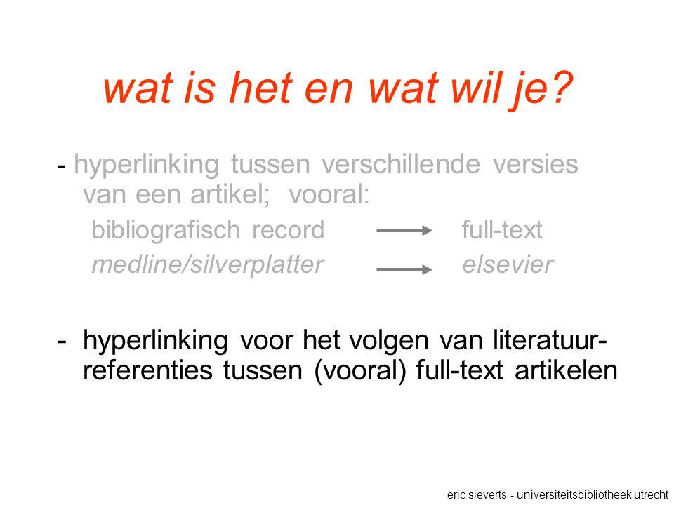 wat is het en wat wil je? - hyperlinking tussen verschillende versies van een artikel; vooral: bibliografisch record full-text medline/silverplatterel