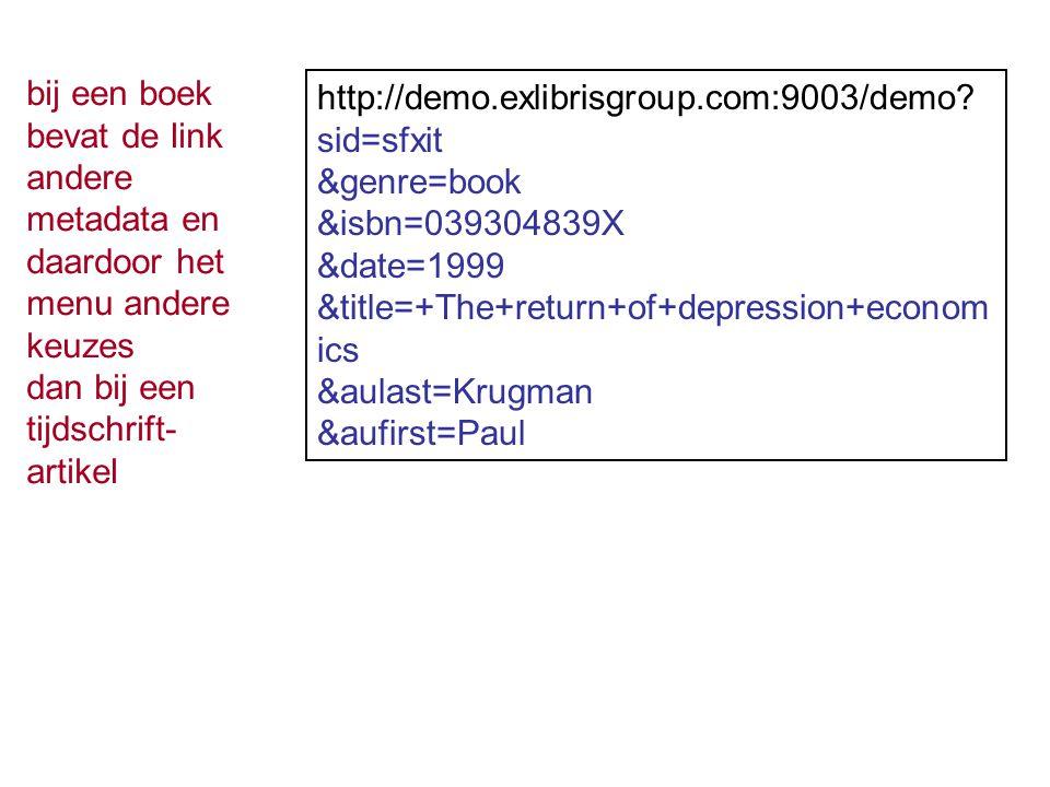 bij een boek bevat de link andere metadata en daardoor het menu andere keuzes dan bij een tijdschrift- artikel http://demo.exlibrisgroup.com:9003/demo.