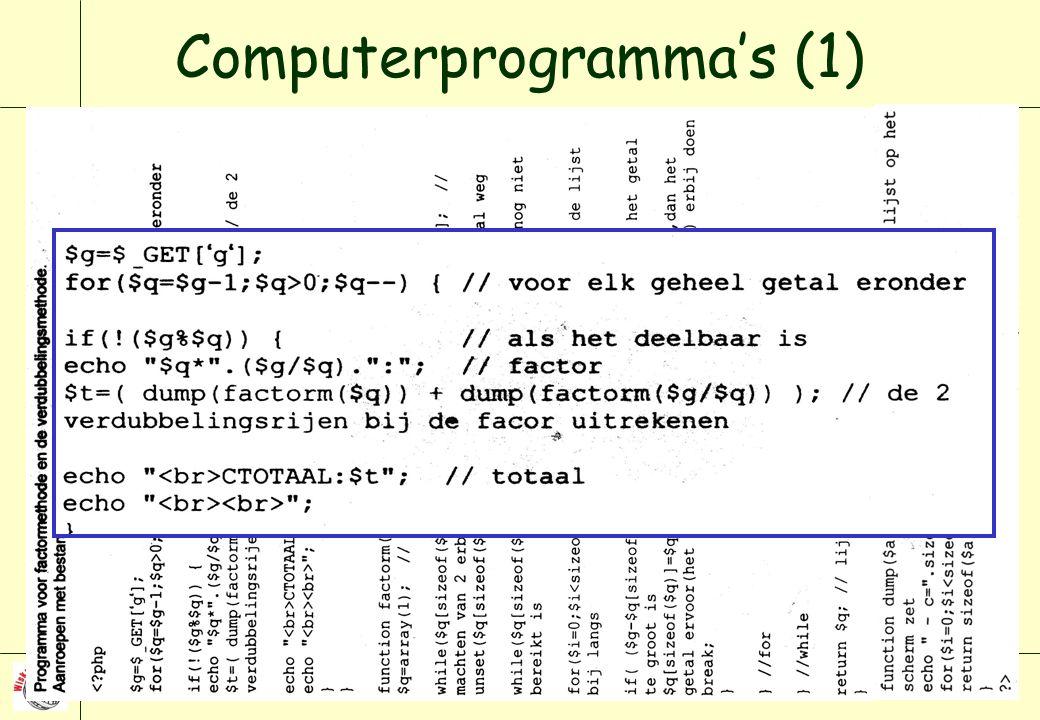 28 maart 2003 symposium Wim Groen 1 + 1 = 2 en hoe nu verder? aad goddijn 25 Computerprogramma's (1)