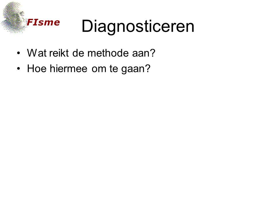 Diagnosticeren Wat reikt de methode aan? Hoe hiermee om te gaan?