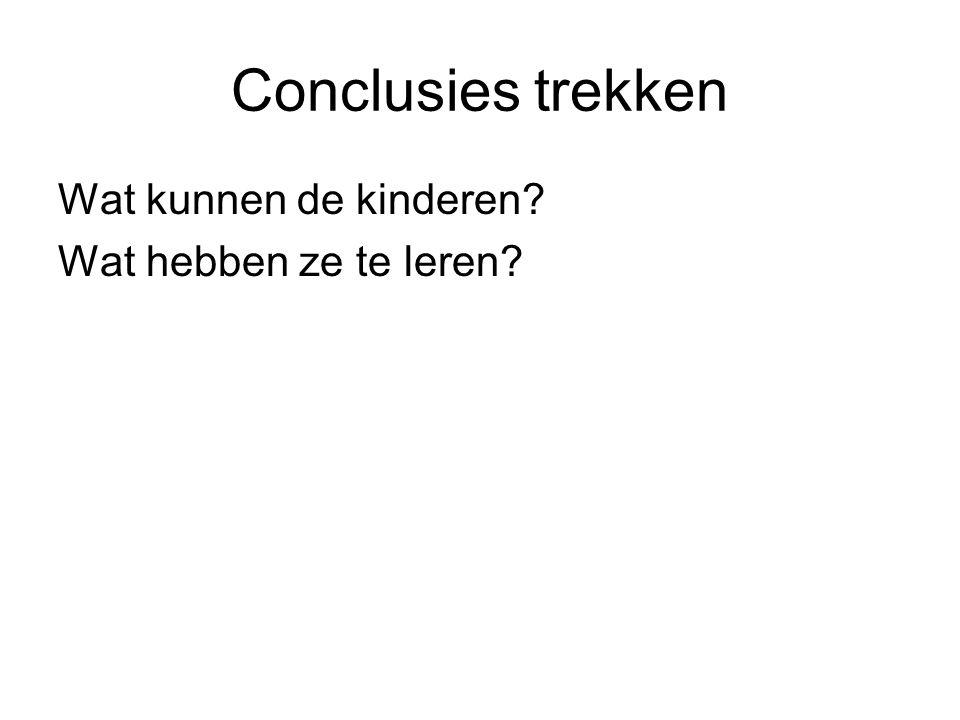 Conclusies trekken Wat kunnen de kinderen? Wat hebben ze te leren?