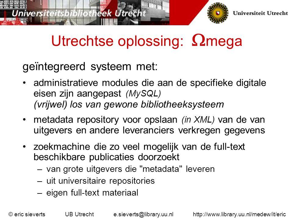 Utrechtse oplossing:  mega geïntegreerd systeem met: administratieve modules die aan de specifieke digitale eisen zijn aangepast (MySQL) (vrijwel) lo