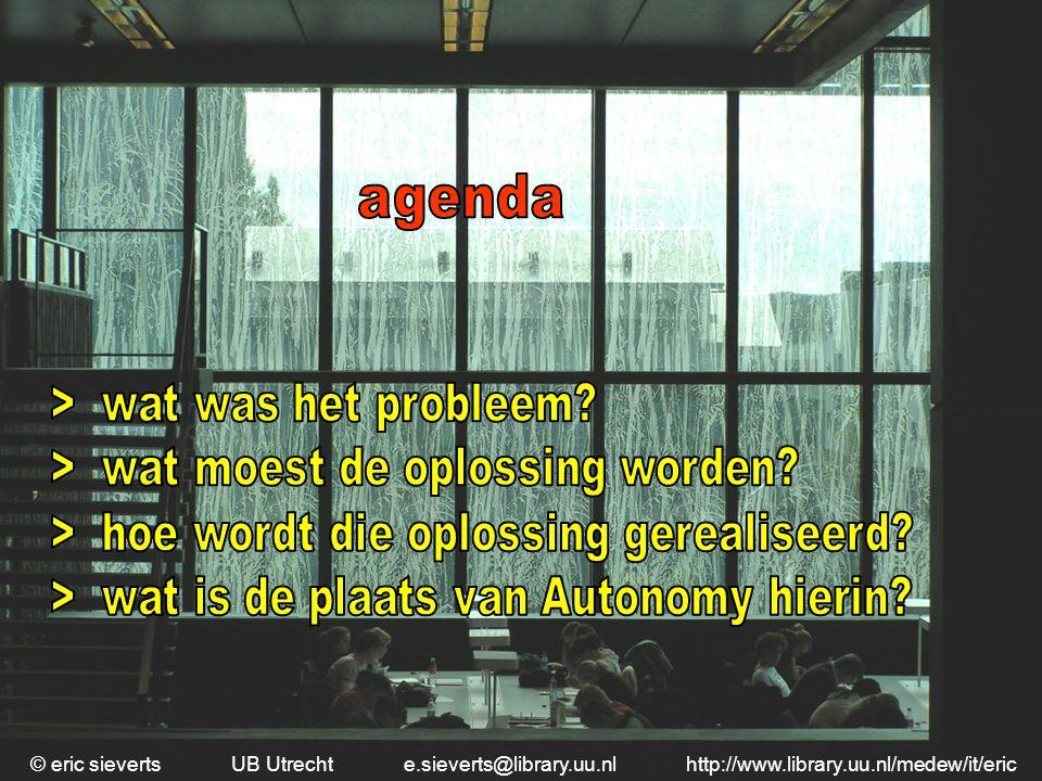 © eric sieverts UB Utrecht e.sieverts@library.uu.nl http://www.library.uu.nl/medew/it/eric