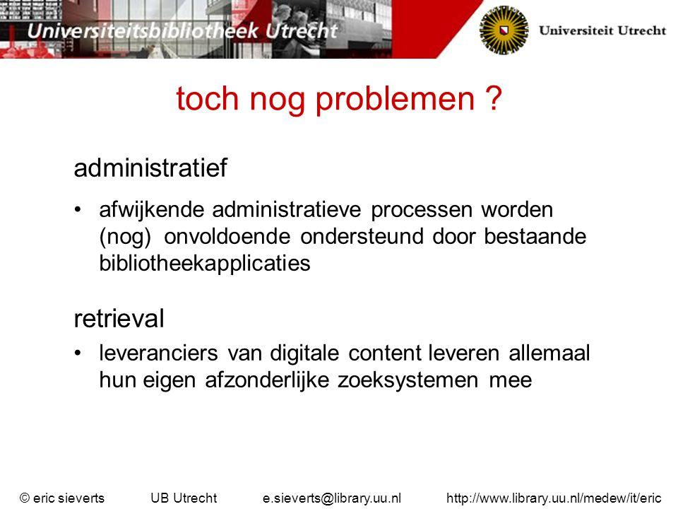 © eric sieverts UB Utrecht e.sieverts@library.uu.nl http://www.library.uu.nl/medew/it/eric PvE RfI PoC