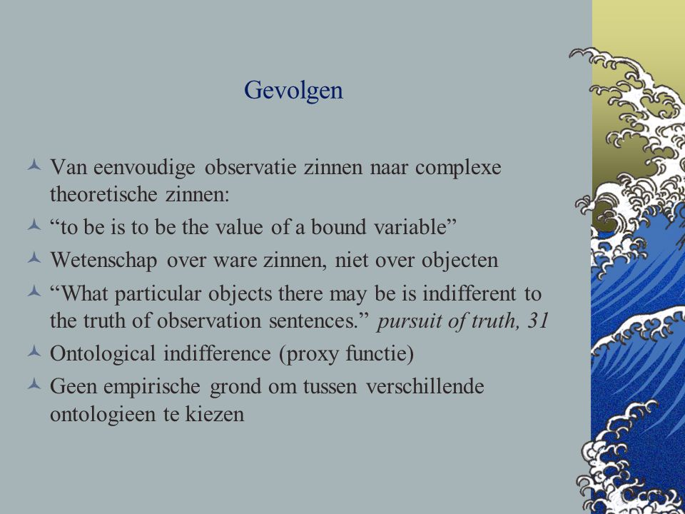 """Gevolgen Van eenvoudige observatie zinnen naar complexe theoretische zinnen: """"to be is to be the value of a bound variable"""" Wetenschap over ware zinne"""