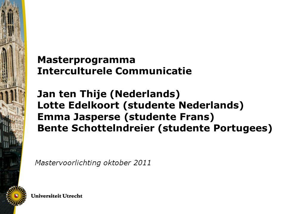 Afstudeertraject (30 ECTS) Masterscriptie van minimaal 15 ECTS Scriptie in de taal van de studie Keuze onderdelen: een stage (in het buitenland of in Nederland), een cursus, een leeronderzoek Verblijf in het buitenland kan in het 2e semester plaats vinden (stage, leeronderzoek, eventueel scriptie) Lees masterscripties uit de afgelopen jaren via Igitur: http://studenttheses.library.uu.nl/search.php