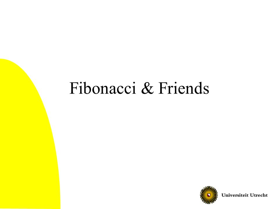 Fibonacci & Friends