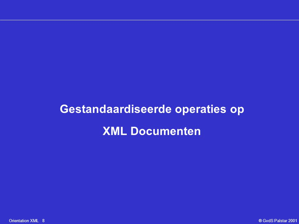 Orientation XML 29® GvdS Palstar 2001 Memo als Document Boom / Componenten memo idinfobody tofromdate Connie Gaiser Gert van der Steen November 8 1999 para All personnel are entitled to one personal day per calendar year. subject Personal holiday to Peter Baars para If you have any questio ns, please forward them to my office. status= draft reference = GvdS/19991108/3 Root knoop Element knoop Attribuut knoop Tekst knoop