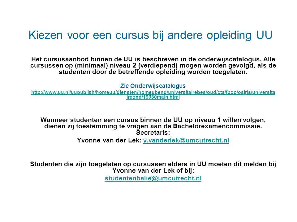 Kiezen voor een cursus bij andere opleiding UU Het cursusaanbod binnen de UU is beschreven in de onderwijscatalogus. Alle cursussen op (minimaal) nive