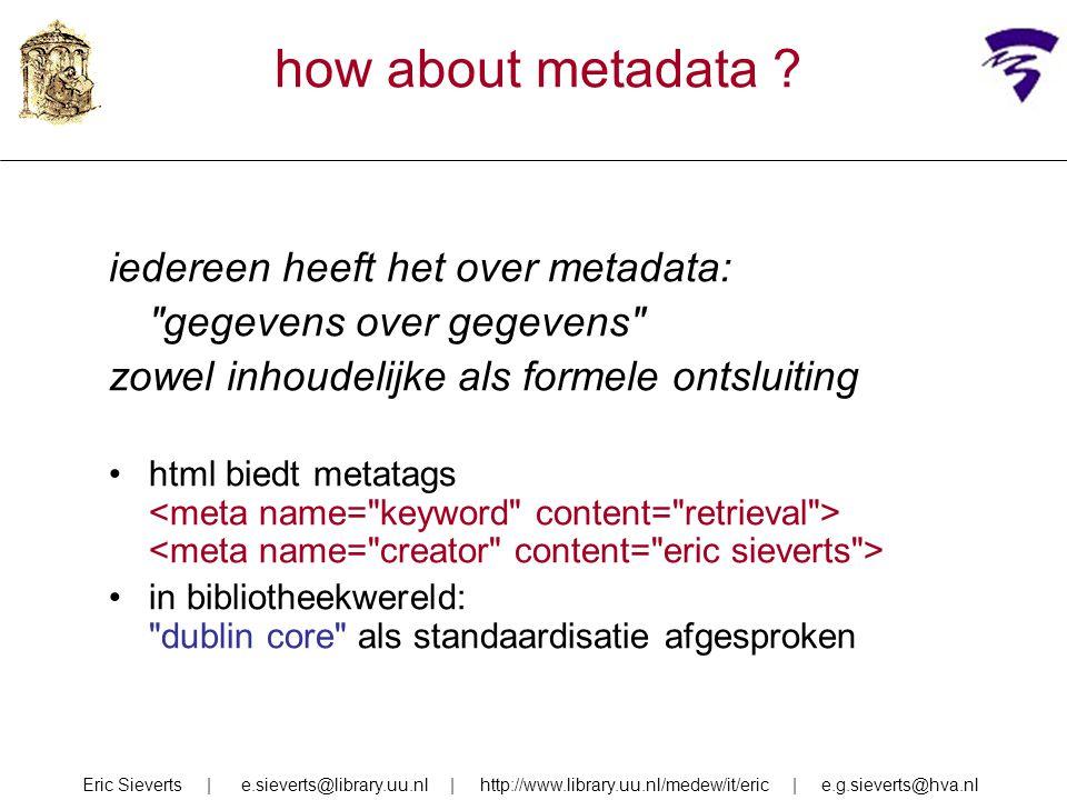 how about metadata ? iedereen heeft het over metadata: