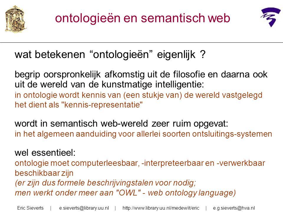 """ontologieën en semantisch web wat betekenen """"ontologieën"""" eigenlijk ? begrip oorspronkelijk afkomstig uit de filosofie en daarna ook uit de wereld van"""