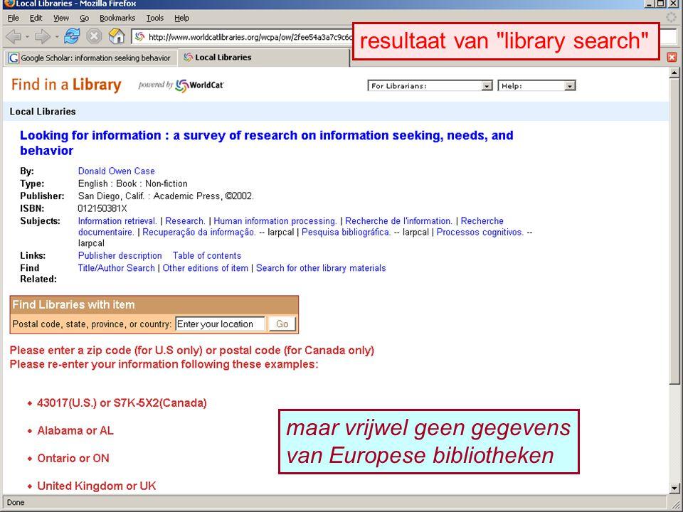 resultaat van library search maar vrijwel geen gegevens van Europese bibliotheken