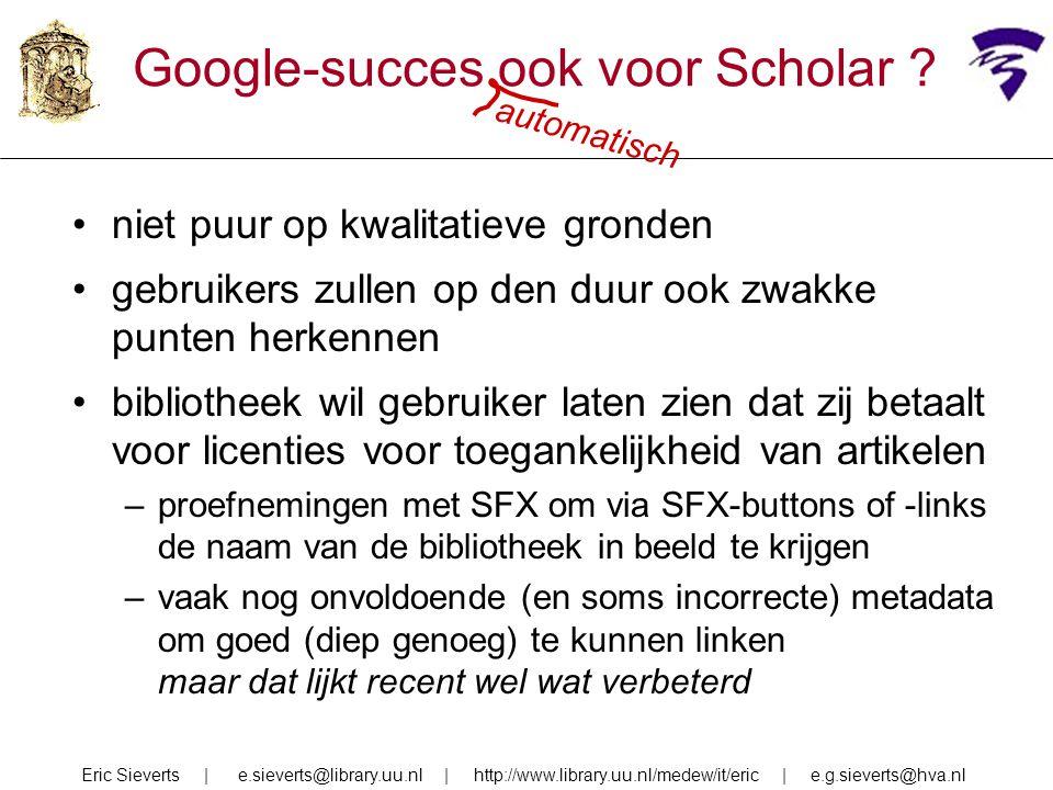 Google-succes ook voor Scholar .