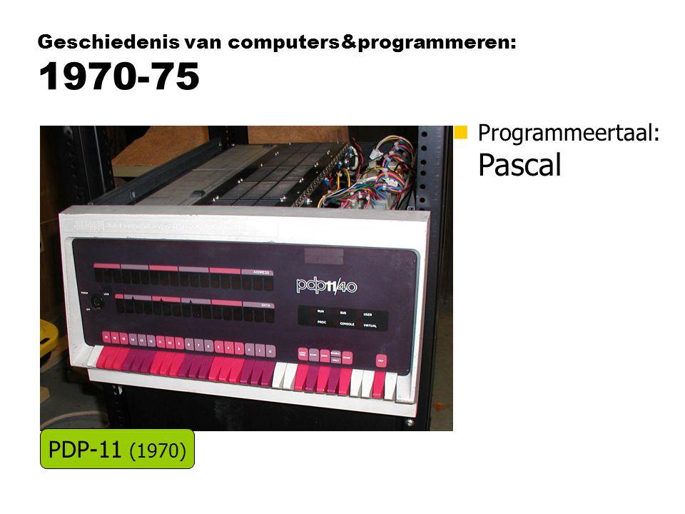Geschiedenis van computers&programmeren: 1970-75 nProgrammeertaal: Pascal PDP-11 (1970)