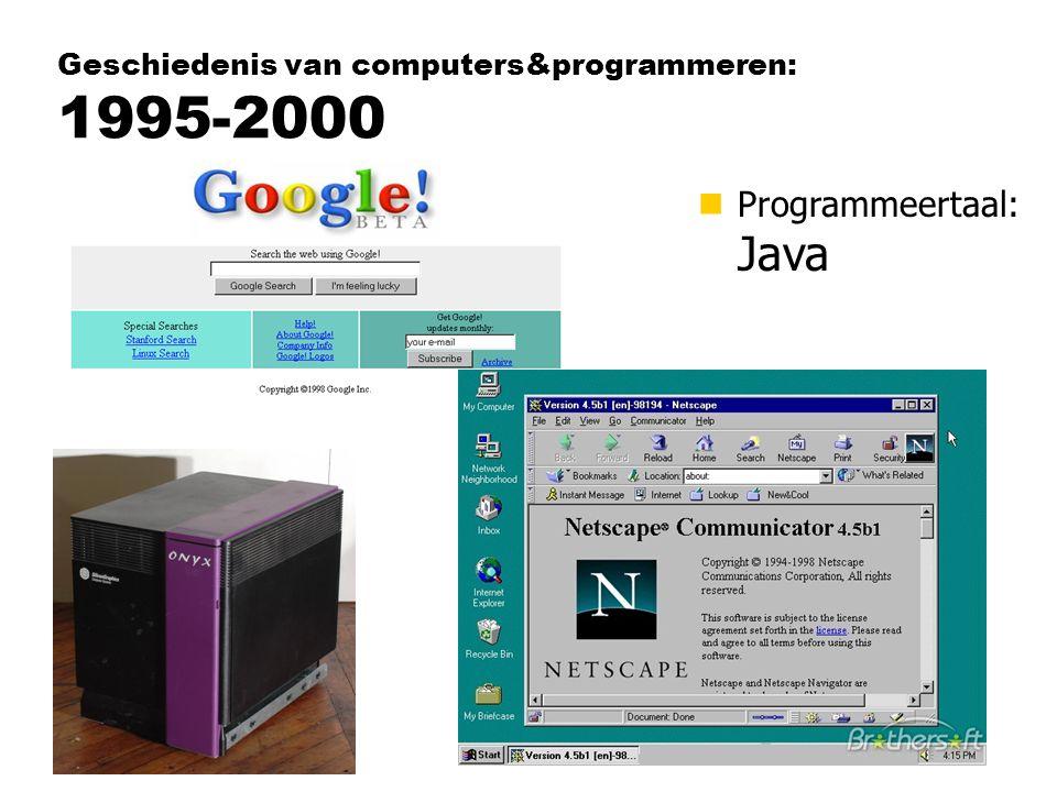 Geschiedenis van computers&programmeren: 1995-2000 nProgrammeertaal: Java