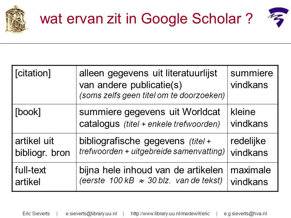 [citation]alleen gegevens uit literatuurlijst van andere publicatie(s) (soms zelfs geen titel om te doorzoeken) summiere vindkans [book]summiere gegev